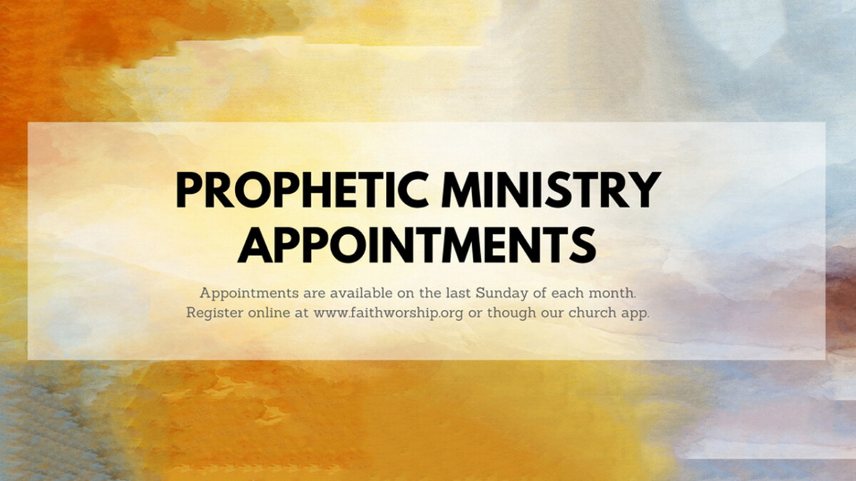 Prophetic Ministry Appointments | Faith Worship Center